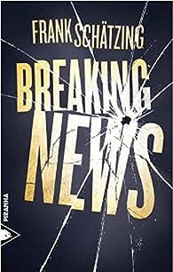 Breaking news par Frank Schätzing