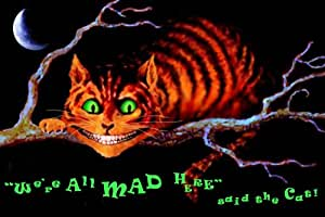 We're All Mad Here said the Cat (Blacklight Links) Art Print Poster