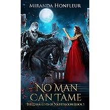 No Man Can Tame (Dark-Elves of Nightbloom Book 1) (English Edition)