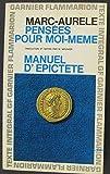 Pensées pour moi-même suivies du Manuel d'Epictète - FLAMMARION 16