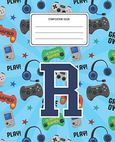 Composition Book R: Video Games Pattern Composition Book Letter R Personalized Lined Wide Rule Notebook for Boys Kids Back to School Preschool Kindergarten and Elementary Grades K-2 (Video R)