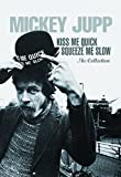 Kiss Me Quick,Squeeze Me Slow-the Collection