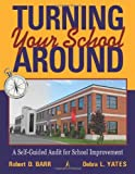 Telecharger Livres Turning Your School Around A Self Guided Audit for School Improvement by Robert D Barr 2009 12 11 (PDF,EPUB,MOBI) gratuits en Francaise