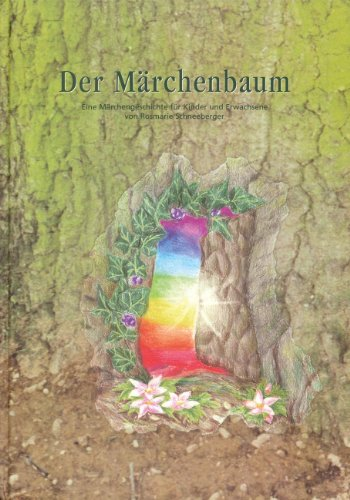 Der Märchenbaum: Eine Märchengeschichte für Kinder und Erwachsene