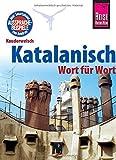 Katalanisch - Wort für Wort: Kauderwelsch-Sprachführer von Reise Know-How - Hans-Ingo Radatz
