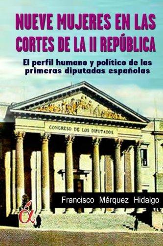Nueve mujeres en las Cortes de la II Republica por Francisco Márquez Hidalgo