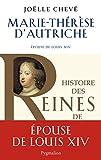 Marie-Thérèse d'Autriche : Epouse de Louis XIV