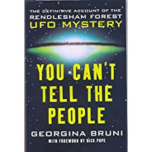You Can't Tell the People: The Definitive Account of the Rendl: The Definitive Account of the Rendlesham Forest UFO Mystery