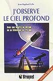 J'observe le ciel profond : Avec une lunette de 60mm ou un télescope de 115mm