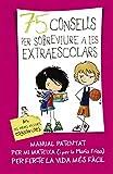 75 consells per sobreviure a les extraescolars (Sèrie 75 Consells 4): (Amb enganxines) (75 Consejos)