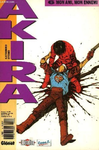 Akira, tome 6, mon ami, mon ennemi par OTOMO KATSUHIRO