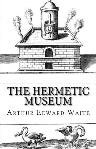The Hermetic Museum (Volume 2) by Arthur Edward Waite (2015-10-24)