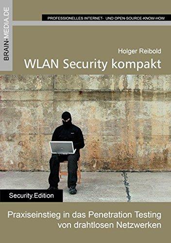 Wpa-wep-wireless (WLAN Security kompakt: Praxiseinstieg in das Penetration Testing   von drahtlosen Netzwerken (Security.Edition))