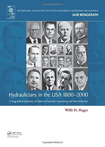 Hydraulicians in the USA 1800-2000: A biographical dictionary of leaders in hydraulic engineering and fluid mechanics (IAHR Monographs) by Willi H. Hager (2015-08-11)