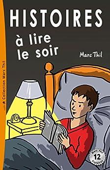 Histoires à lire le soir par [Thil, Marc]