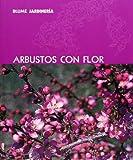 Arbustos con flor (Blume jardineria) (Spanish Edition) by Murdoch Books (2008-05-01)
