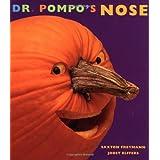 Dr. Pompo's Nose by Saxton Freymann (2000-09-01)