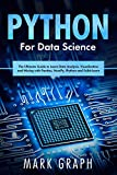 Python For Data Science: The Ultimate Guide to Learn Data Analysis, Visualization and Mining with Pandas, NumPy, IPython and Scikit-Learn (English Edition)
