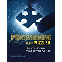 Programming for the Puzzled: Learn to Program While Solving Puzzles (MIT Press)