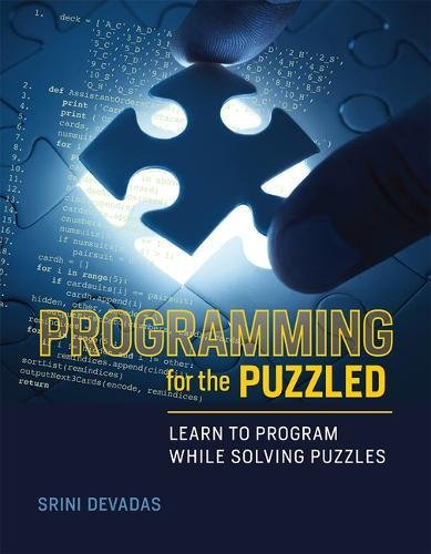 Programming for the Puzzled: Learn to Program While Solving Puzzles (The MIT Press) por Srini Devadas