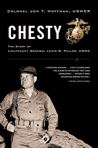 Chesty: The Story of Lieutenant General Lewis B. Puller, USMC -