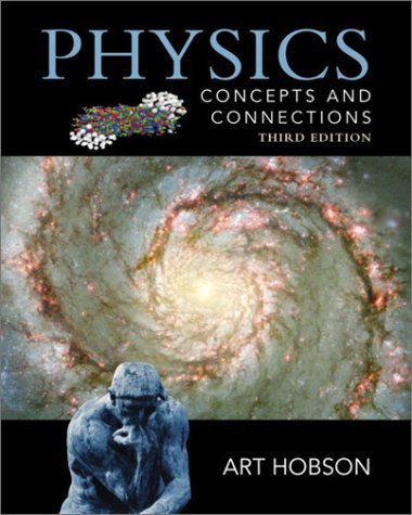 Physics: Concepts and Connections by Art Hobson (2002-06-28)