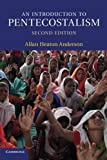 An Introduction to Pentecostalism: Global Charismatic Christianity (Introduction to Religion) by Allan Heaton Anderson (2013-12-16)