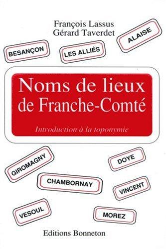 Noms de lieux de Franche-Comté : Introduction à la toponymie