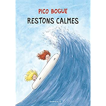 Pico Bogue - tome 6 - Restons calmes