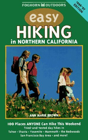 Easy Hiking in Northern California, 1996-97: 100 Places You Can Hike This Weekend by Ann Marie Brown (1995-12-02)
