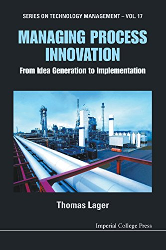 Managing Process Innovation: From Idea Generation To Implementation (Series on Technology Management) por Thomas Lager