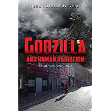 Godzilla and Human Radiation: Global Poems (2012--2017)