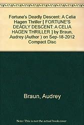 [Fortune's Deadly Descent: A Celia Hagen Thriller [ FORTUNE'S DEADLY DESCENT: A CELIA HAGEN THRILLER ] By Braun, Audrey ( Author )Sep-18-2012 Compact Disc