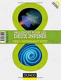 Passeport pour les deux infinis - 3e éd. - Vers l'infiniment grand/Vers l'infiniment petit par Nicolas Arnaud