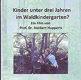 Kinder unter drei Jahren im Waldkindergarten? [Alemania] [DVD]
