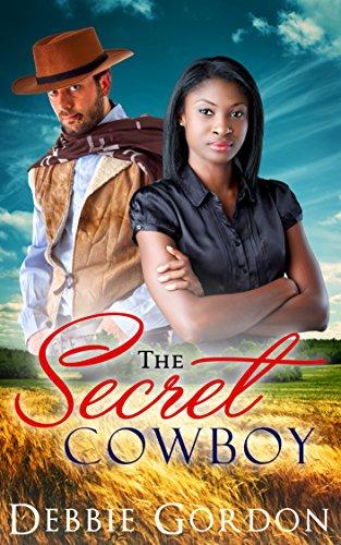 WESTERN ROMANCE: COWBOY ROMANCE: ROMANCE: The Secret Cowboy (BWWM Interracial Romance Multicultural Billionaire) (Western Ranch Steamy Short Stories Cowboy Contemporary) (English Edition)