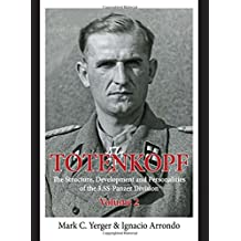 Totenkopf: The Structure, Development and Personalities of the 3.SS-Panzer-Division: The Structure, Development and Personalities of the 3.SS-Panzer-Division