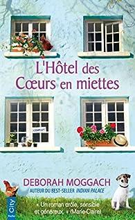L'hôtel des coeurs en miettes par Deborah Moggach