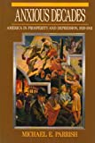 Anxious Decades: America in Prosperity and Depression, 1920-1941 (Norton twentieth century America series)