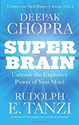 Super Brain: Unleashing the explosive power of your mind to maximize health, happiness and spiritual well-being.