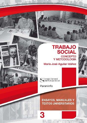 Trabajo social. Concepto y metodología (Ensayos, manuales y textos universitarios nº 3) por M.ª José Aguilar Idáñez