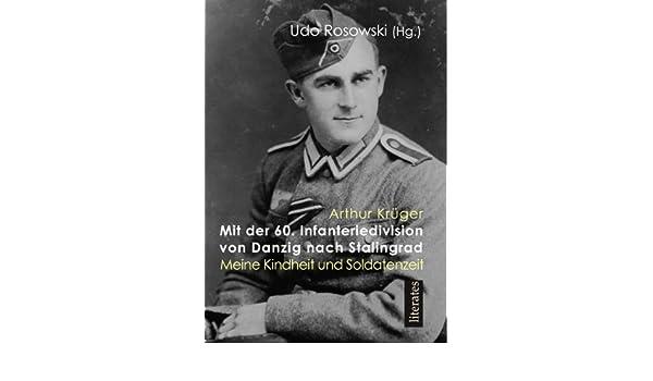 Mit der 60. Infanteriedivision von Danzig nach Stalingrad (German Edition)