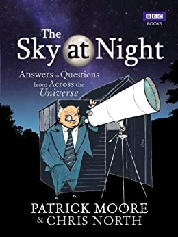 The Sky at Night: Answers to Questions from Across the Universe by [North, Chris, Moore, Patrick]