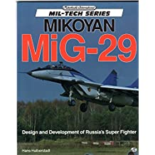 Mikoyan MiG-29: Design and Development of Russia's Super Fighter (Motorbooks International Mil-Tech Series)