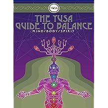 The YUSA Guide To Balance: Mind Body Spirit (English Edition)