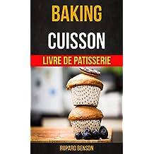 Baking: Cuisson - Livre De Patisserie (French Edition)