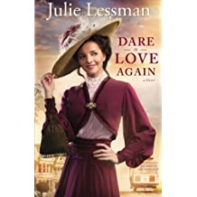 Dare to Love Again: A Novel (The Heart of San Francisco) (Volume 2) by Lessman, Julie (2014) Paperback