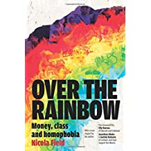 Over the Rainbow: Money, Class and Homophobia