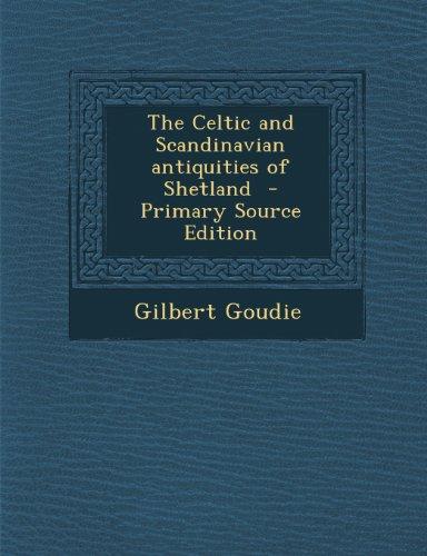 Celtic and Scandinavian Antiquities of Shetland