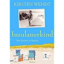 Insulanerkind: Eine Kindheit auf Baltrum (German Edition)